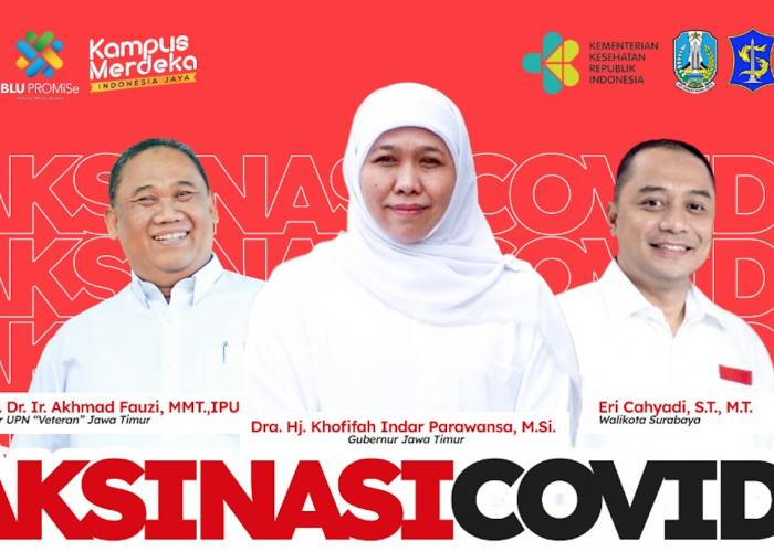 Vaksinasi COVID 19 Keluarga Besar UPN Veteran Jawa Timur